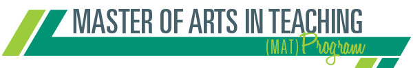 Master of Arts in Teaching (MAT) Program